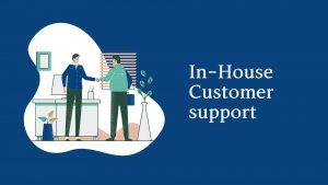 In-House Customer support