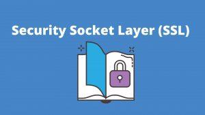 Security Socket Layer (SSL)